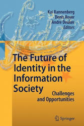 Future of Identity in the Information Society (ISBN: 9783642100154)