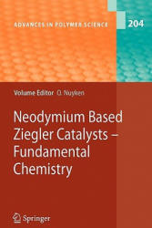 Neodymium Based Ziegler Catalysts - Fundamental Chemistry (ISBN: 9783642071126)