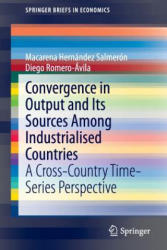 Convergence in Output and its Sources Among Industrialised Countries - A Cross-Country Time-Series Perspective (ISBN: 9783319136349)