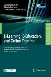E-Learning, E-Education, and Online Training - Giovanni Vincenti, Alberto Bucciero, Carlos Vaz de Carvalho (ISBN: 9783319132921)