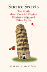 Science Secrets - The Truth About Darwin's Finches, Einstein's Wife and Other Myths (ISBN: 9780822944072)