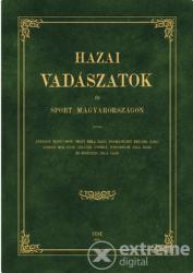 Gróf Andrásy Manó - Hazai vadászatok és sport Magyarországon (2006)