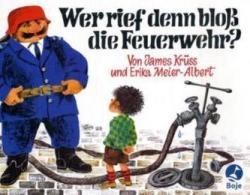 Wer rief denn bloß die Feuerwehr - James Krüss, Erika Meier-Albert (2009)