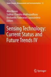 Sensing Technology: Current Status and Future Trends IV (ISBN: 9783319128979)