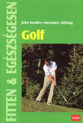 Bradley, John; Kölbing, Alexander - Golf - Fitten & egészségesen (2008)