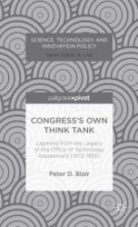 Congress's Own Think Tank - Learning from the Legacy of the Office of Technology Assessment (ISBN: 9781137360892)