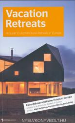 Vacation Retreats: A Guide to Architectural Retreats in Europe: Urlaubsarchitektur, Volume 2 (2011)