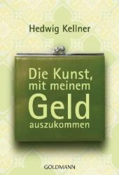 Die Kunst, mit meinem Geld auszukommen - Hedwig Kellner (2010)