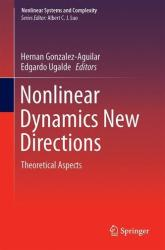 Nonlinear Dynamics New Directions - Theoretical Aspects (ISBN: 9783319098661)