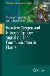 Reactive Oxygen and Nitrogen Species Signaling and Communication in Plants - Kapuganti Jagadis Gupta, Abir U. Igamberdiev (ISBN: 9783319100784)