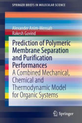 Prediction of Polymeric Membrane Separation and Purification Performances - Alexander Anim-Mensah, Rakesh Govind (ISBN: 9783319124087)