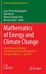Mathematics of Energy and Climate Change - International Conference and Advanced School Planet Earth, Portugal, March 21-28, 2013 (ISBN: 9783319161204)