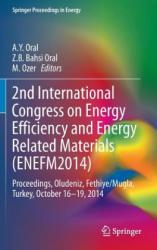 2nd International Congress on Energy Efficiency and Energy Related Materials - Proceedings, Oludeniz, Fethiye/Mugla, Turkey, October 16-19, 2014 (ISBN: 9783319169002)