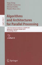 Algorithms and Architectures for Parallel Processing - 11th International Conference, ICA3PP 2011, Workshops, Melbourne, Australia, October 24-26, 20 (ISBN: 9783642246685)
