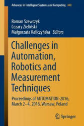 Challenges in Automation, Robotics and Measurement Techniques (ISBN: 9783319293561)
