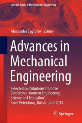 """Advances in Mechanical Engineering - Selected Contributions from the Conference """"Modern Engineering: Science and Education"""", Saint Petersburg, Russia (ISBN: 9783319295787)"""
