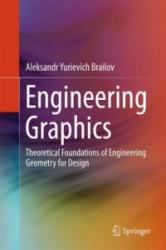 Engineering Graphics - Theoretical Foundations of Engineering Geometry for Illustrating Design (ISBN: 9783319297170)
