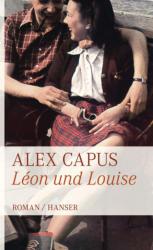 Léon und Louise - Alex Capus (2011)