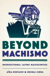 Beyond Machismo - Intersectional Latino Masculinities (ISBN: 9781477308776)