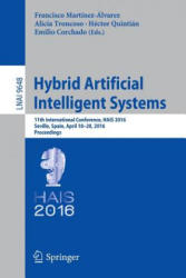 Hybrid Artificial Intelligent Systems - 11th International Conference, HAIS 2016, Seville, Spain, April 18-20, 2016, Proceedings (ISBN: 9783319320335)