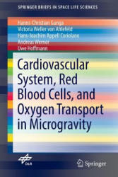 Cardiovascular System, Red Blood Cells, and Oxygen Transport in Microgravity (ISBN: 9783319332246)