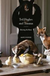 Ted Hughes and Trauma - Burning the Foxes (ISBN: 9781137557919)