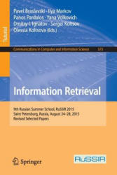 Information Retrieval - 9th Russian Summer School, RuSSIR 2015, Saint Petersburg, Russia, August 24-28, 2015, Revised Selected Papers (ISBN: 9783319417172)