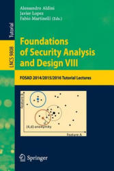 Foundations of Security Analysis and Design - FOSAD 2014/2015/2016 Tutorial Lectures (ISBN: 9783319430041)