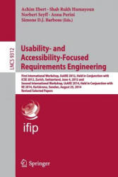 Usability- and Accessibility-Focused Requirements Engineering - First International Workshop, Usare 2012, Held in Conjunction with Icse 2012, Zurich, (ISBN: 9783319459158)