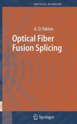 Optical Fiber Fusion Splicing - A. D. Yablon (ISBN: 9783540231042)
