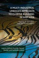 Multi-Industrial Linkages Approach to Cluster Building in East Asia - Akifumi Kuchiki, Tetsuo Mizobe, Toshitaka Gokan (ISBN: 9781137571274)