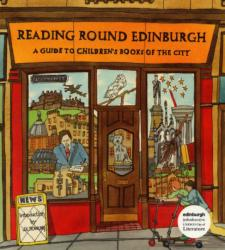 Reading Round Edinburgh - A Guide to Children's Books of the City (2007)