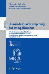 Human-Inspired Computing and its Applications - 13th Mexican International Conference on Artificial Intelligence, Micai2014, Tuxtla Gutierrez, Mexico (ISBN: 9783319136462)