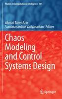 Chaos Modeling and Control Systems Design - Ahmad Taher Azar, Sundarapandian Vaidyanathan (ISBN: 9783319131313)