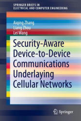 Security-Aware Device-to-Device Communications Underlaying Cellular Networks - Aiqing Zhang, Liang Zhou, Lei Wang (ISBN: 9783319324579)