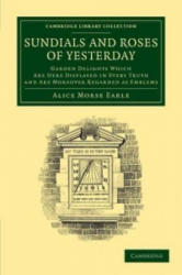 Sundials and Roses of Yesterday (ISBN: 9781108065184)