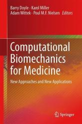 Computational Biomechanics for Medicine - New Approaches and New Applications (ISBN: 9783319155029)