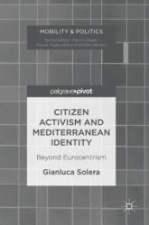 Citizen Activism and Mediterranean Identity - Beyond Eurocentrism (ISBN: 9783319459608)