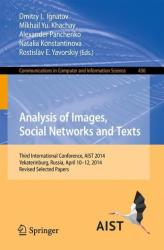Analysis of Images, Social Networks and Texts - Third International Conference, AIST 2014, Yekaterinburg, Russia, April 10-12, 2014, Revised Selected (ISBN: 9783319125794)