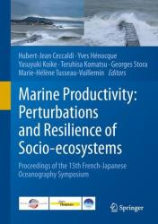 Marine Productivity: Perturbations and Resilience of Socio-Ecosystems - Proceedings of the 15th French-Japanese Oceanography Symposium (ISBN: 9783319138770)