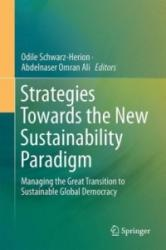 Strategies Towards the New Sustainability Paradigm - Managing the Great Transition to Sustainable Global Democracy (ISBN: 9783319146980)