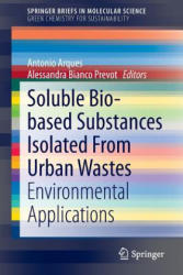 Soluble Bio-Based Substances Isolated from Urban Wastes - Environmental Applications (ISBN: 9783319147437)