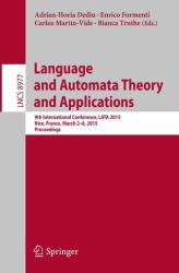 Language and Automata Theory and Applications - 9th International Conference, LATA 2015, Nice, France, March 2-6, 2015 : Proceedings (ISBN: 9783319155784)