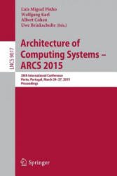 Architecture of Computing Systems - ARCS 2015 - 28th International Conference, Porto, Portugal, March 24-27, 2015, Proceedings (ISBN: 9783319160856)