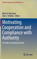 Motivating Cooperation and Compliance with Authority - The Role of Institutional Trust (ISBN: 9783319161501)
