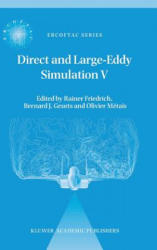 Direct and Large-Eddy Simulation V - Proceedings of the Fifth International Ercoftac Workshop on Direct and Large-Eddy Simulation Held at the Munich (ISBN: 9781402020322)