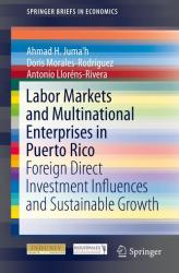 Labor Markets and Multinational Enterprises in Puerto Rico - Ahmad H. Juma'h, Doris Morales, Antonio Lloréns-Rivera (ISBN: 9783319171777)