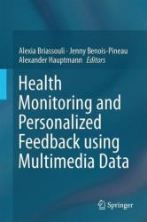 Health Monitoring and Personalized Feedback Using Multimedia Data (ISBN: 9783319179629)