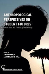 Anthropological Perspectives on Student Futures (ISBN: 9781137547859)