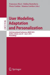 User Modeling, Adaptation and Personalization - 23rd International Conference, UMAP 2015, Dublin, Ireland, June 29 - July 3, 2015. Proceedings (ISBN: 9783319202662)